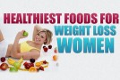 Healthiest Foods for Weight Loss Women